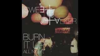 "Sweet Talker - ""Burn It Up All Night"" (Audio)"