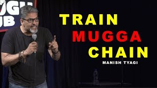 Download Train Mugga Chain - Stand up Comedy by Manish Tyagi Mp3 and Videos