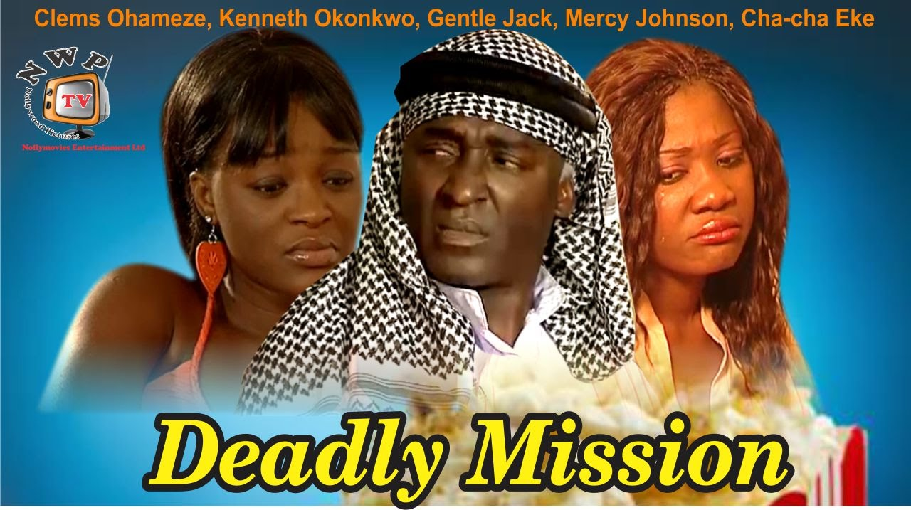 Download Deadly Mission    -  Nigerian Nollywood Movie