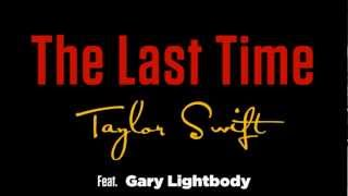 The Last Time Taylor Swift Feat. Gary Lightbody Lyrics Video