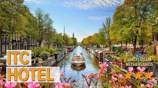 ITC Hotel hotel review | Hotels in Amsterdam | Netherlands Hotels