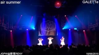 2015年6月16日に開催されたJGPW(J-GIRL POP WAVE)にて収録。7月22日リリースのダブルA面シングルの表題曲「air summer」。テクノの神・浅倉大介氏が作曲...
