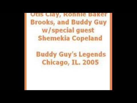 Otis Clay, Ronnie Baker Brooks, and Buddy Guy w/Shemekia Copeland Buddy Guys Legends. 200