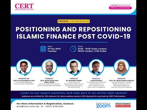 CERT Webinar | Positioning and Repositioning Islamic Finance Post COVID-19