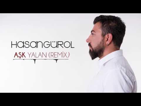 Hasan Gürol - Aşk Yalan (REMIX)