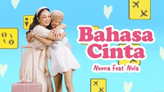 Download Neona ft Nola - Bahasa Cinta | Official Music Video