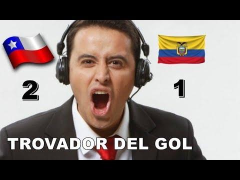 Chile vs Ecuador 2-1 - relato Emocionante del Trovador del Gol !!