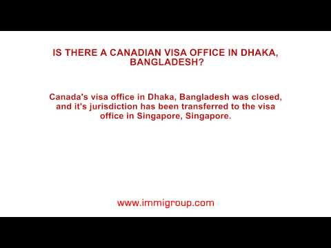Is there a Canadian visa office in Dhaka, Bangladesh?