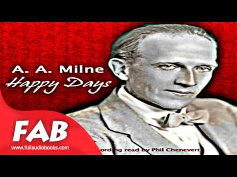 Happy Days Full Audiobook by A. A. MILNE by Humorous Fiction Audiobook