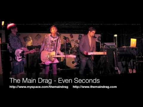 Even Seconds - The Main Drag