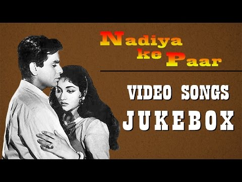 Nadiya Ke Paar  All Songs  Dilip Kumar Hit Songs  Jukebox