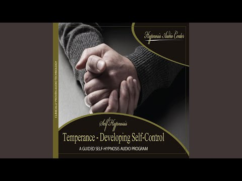 Temperance: Developing Self-Control - Guided Self-Hypnosis