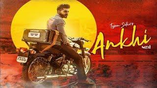 Ankhi | Tyson Sidhu | New Song | Dainik Savera