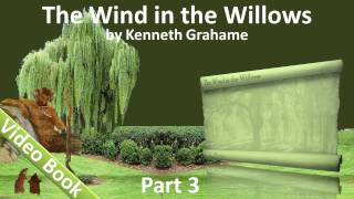 Part 3 - The Wind in the Willows Audiobook by Kenneth Grahame (Chs 10-12)