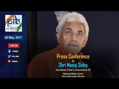 Press Conference by Union Minister Manoj Sinha on Key Initiatives of  Ministry of Communications