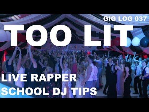 Super LIT PROM | Pro DJ Tips | Live Rapper Performance | Gig Log 037