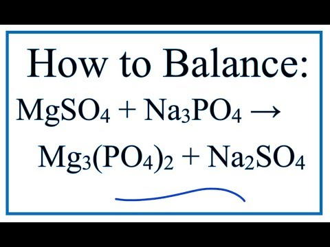 How To Balance MgSO4 + Na3PO4 = Mg3(PO4)2 + Na2SO4 (Magnesium Sulfate + Sodium Phosphate)