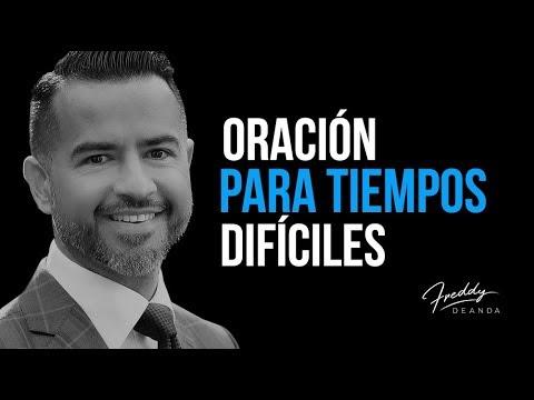 Oración para tiempos difíciles - Freddy DeAnda