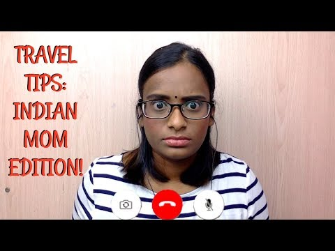 TRAVEL TIPS: INDIAN MOM EDITION