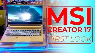 MSI Creator 17 First Look: Meet the World's First Laptop With a Mini-LED Display