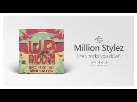 Million Stylez - Life knocks you down | Heavy Roots | UP RIDDIM | Evidence Music 2017