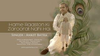 Hume Raston ki Zaroorat Nahi Hai - Ankit Batra | Guru bhajan | Date With Divine