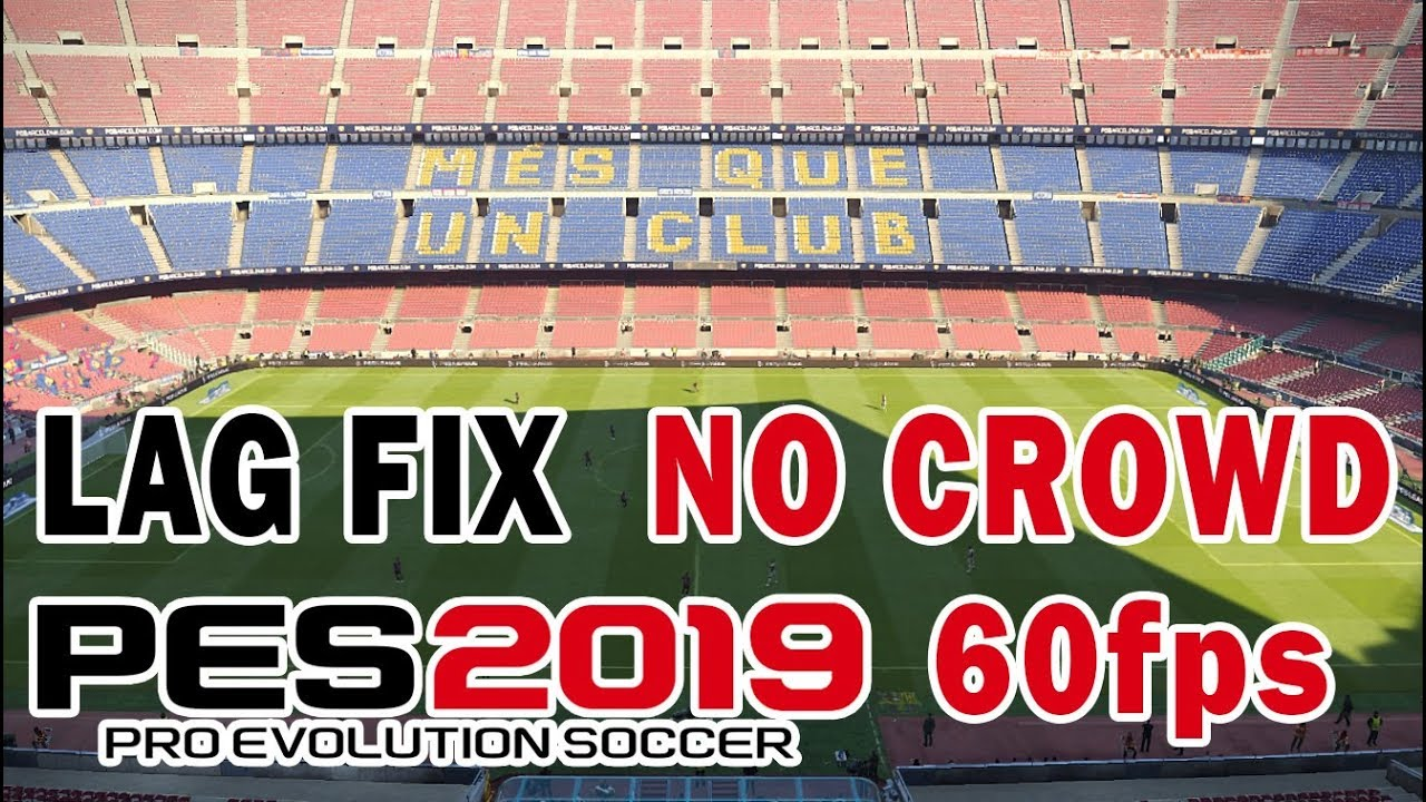 PES 2019 Lag fix | low pc | crowd remover | more fps