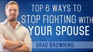 Top 6 Ways To Stop Fighting With Your Spouse