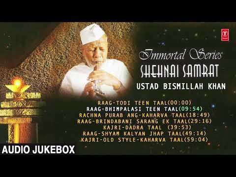 ►IMMORTAL SERIES (Jukebox) || USTAD BISMILLAH KHAN|| Indian Classical || T-Series Classics