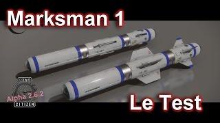 Star Citizen [FR]  Marksman 1 _ Le Test