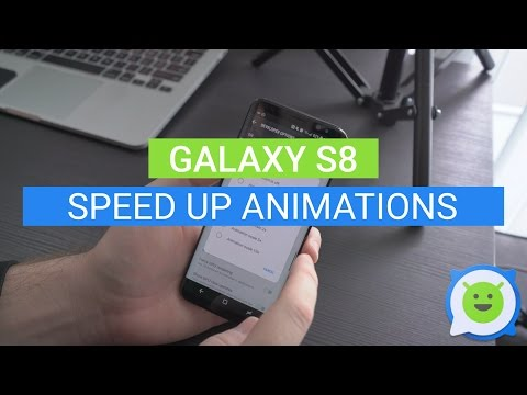 Galaxy S8: How to speed up animations