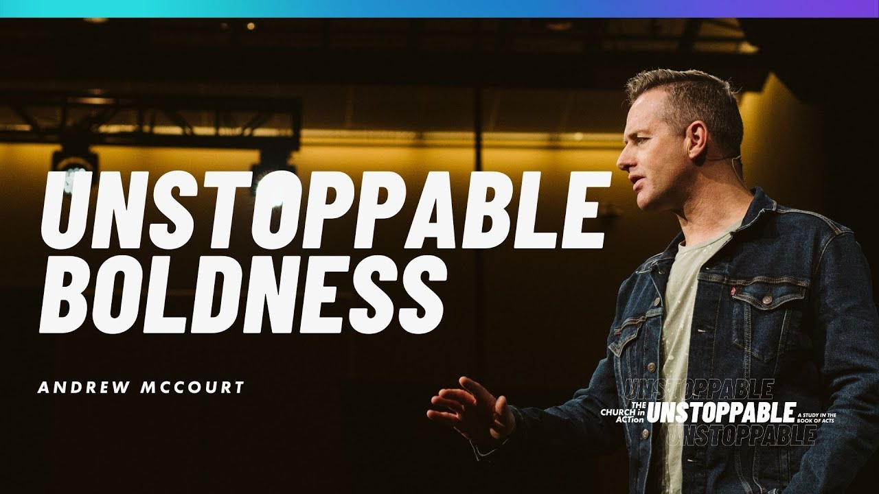 How to Have Unstoppable Boldness with Andrew McCourt