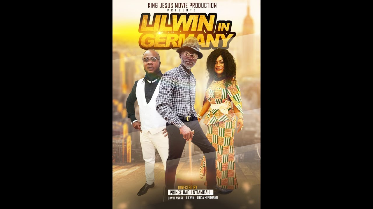 Download Lilwin in Germany  Full Movie 2019  Latest Ghanaian Movie