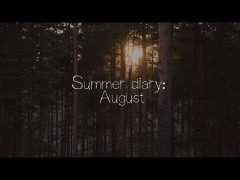 Summer diary: August