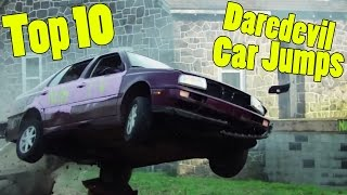 Top 10 Daredevil Car Jumps