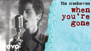 Gambar cover The Cranberries - When You're Gone (Official Video)