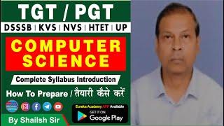 DSSSB-TGT/PGT (COMPUTER SCIENCE) BY SHAILESH SIR (HOW TO PREPARE/तैयारी कैसे करें) EUREKA ACADEMY
