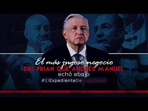 El Más Jugoso Negocio Del PRIAN Que Andrés Manuel Echó Abajo #ElExpedienteDeHugoSadh