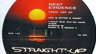 Next Evidence - Life Is Bitter & Sweet (Vocal) (Straight Up Recordings, 1998)