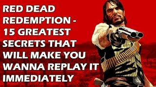 Red Dead Redemption -  15 Greatest Secrets That Will Make You Wanna Replay It Immediately