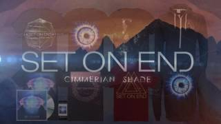 Set On End - Cimmerian Shade (Track Video)