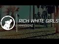 Mansionz Rich White Girls