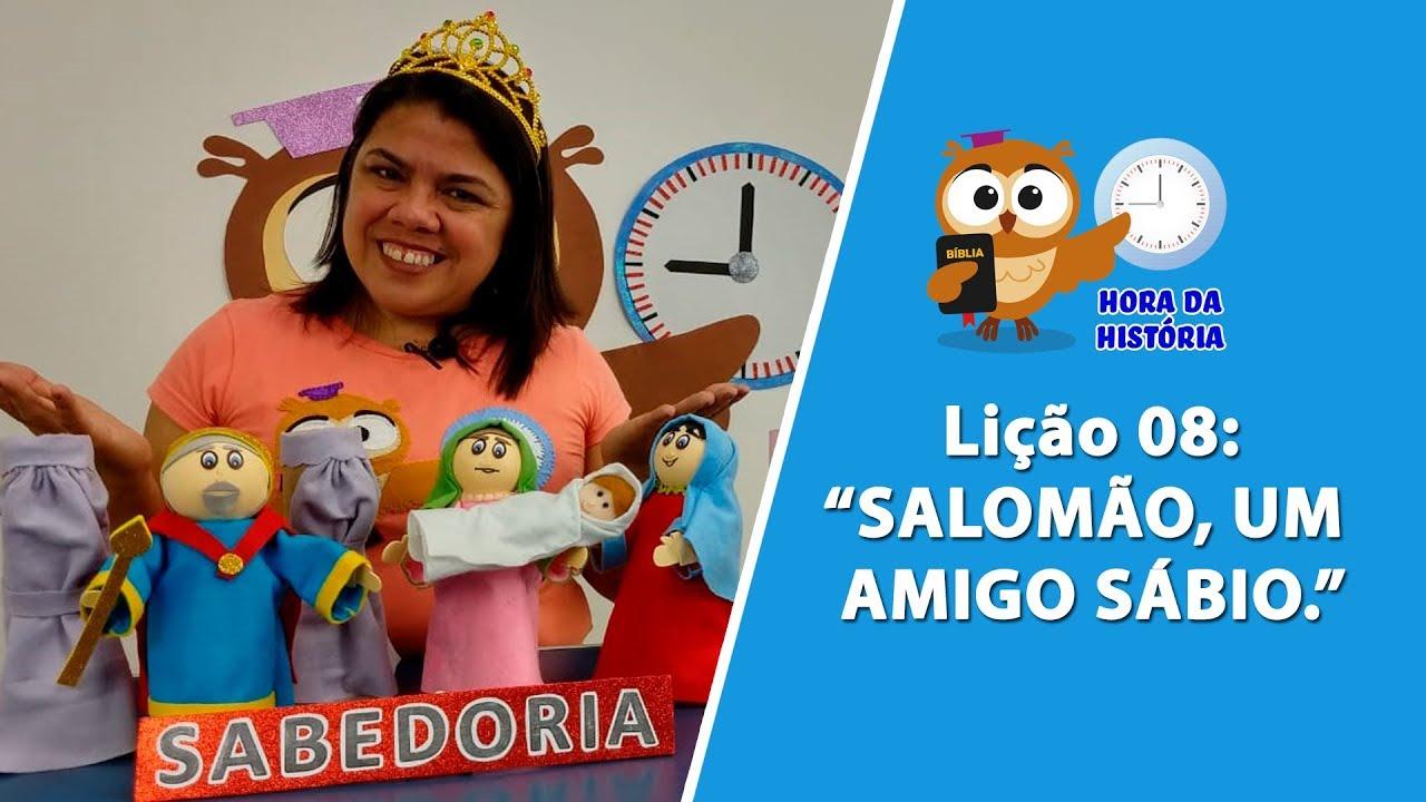 Salomao Um Amigo Sabio Hora Da Historia Licao 08 3tri2018