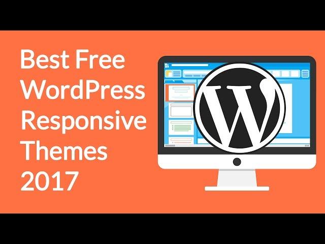 Best Free WordPress  Responsive themes 2017