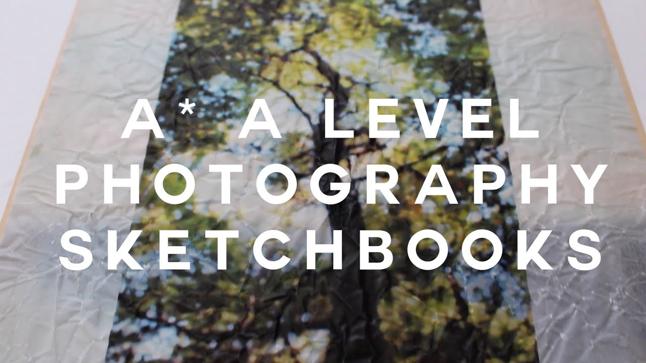 A A Level Photography Sketchbooks Full Marks