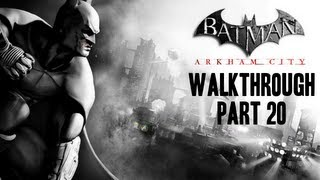 Batman: Arkham City Walkthrough Part 20 (MY GAME FROZE)