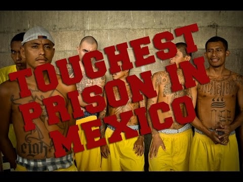 Prisons in Mexico Documentary 2017 : MAXIMUM SECURITY PRISON IN MEXICO!