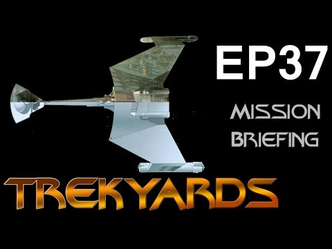 Trekyards EP37 - D7 / K't'inga (Mission Briefing Pilot)