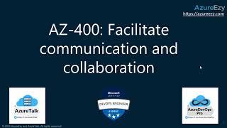 AZ-400 Session 1: Facilitate communication and collaboration