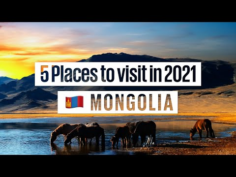 Top 5 Places You Need To Visit In 2021: #5 - Mongolia